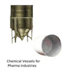 Chemical Vessels for Pharma Industries